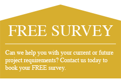 FREE SURVEY - Can we help you with your current or future project requirements? Contact us today to book your FREE survey.